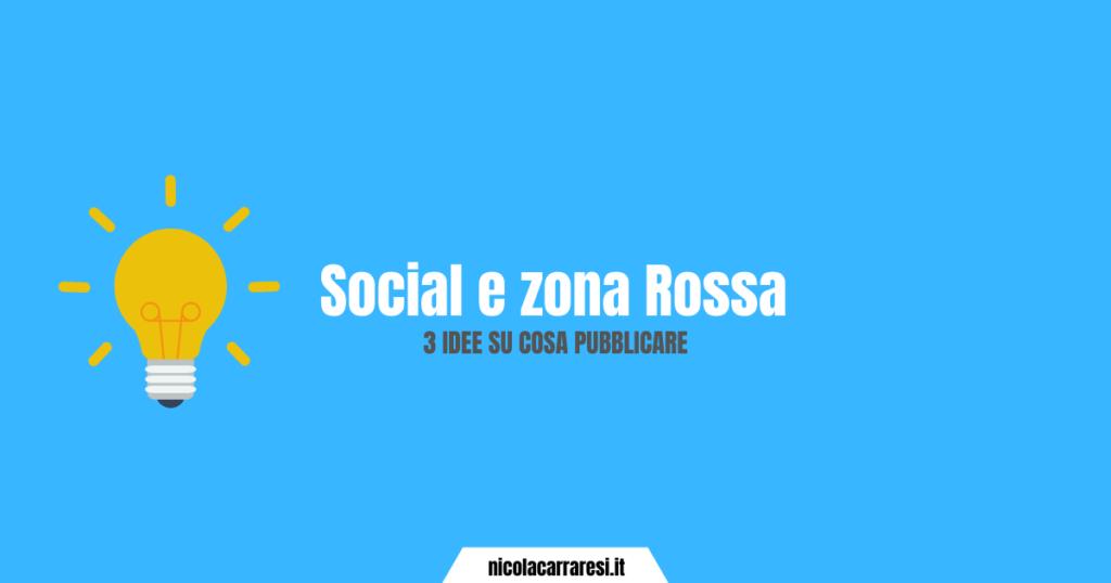 Social e zona Rossa - 3 Idee su cosa pubblicare