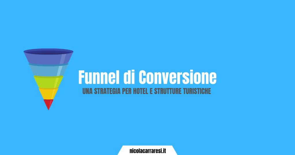 Funnel di conversione - una strategia per hotel e strutture ricettive