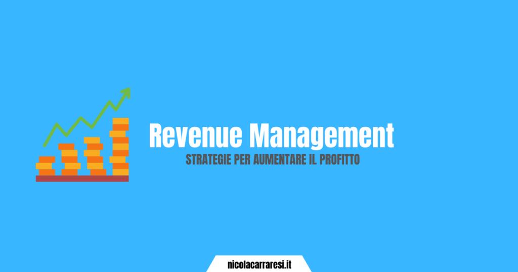 Revenue Management: strategie per aumentare il profitto