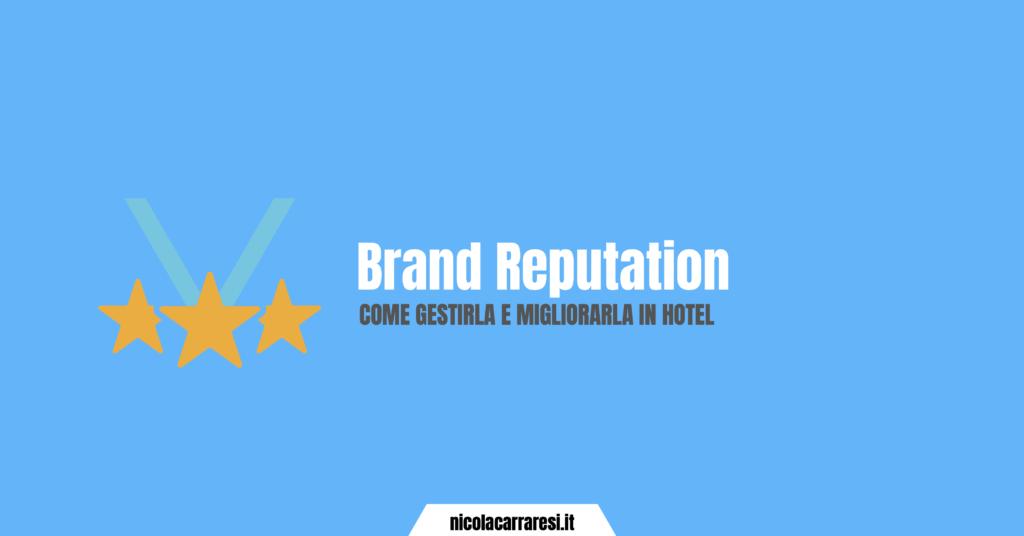Brand Reputation come gestirla e migliorarla in hotel