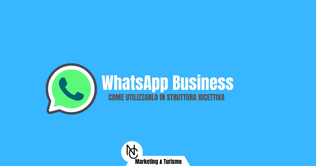 WhatsApp Business come sfruttarlo in struttura turistica